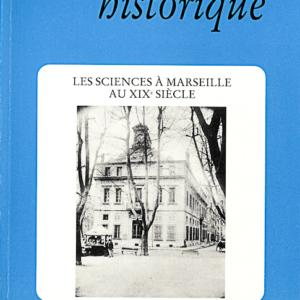 1993, tome 43, 172 « Les sciences à Marseille au XIXe siècle »