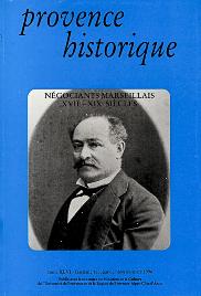 1996, tome 46, 183 « Négociants marseillais XVIIe-XIXe siècles »