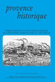 2001, tome 51, 204 « Enjeux spatiaux et technologiques de l'industrie marseillaise »