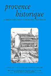 2004, tome 54, 218 « Alimentation et cuisine en Provence »