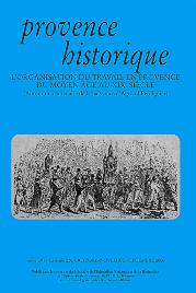 2006, tome 56, 226 « L'organisation du travail en Provence du Moyen Âge aux Temps modernes »